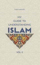 My Guide to Understanding Islam vol.3