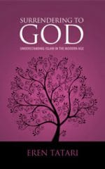 Surrendering to God: Understanding Islam in the Modern World
