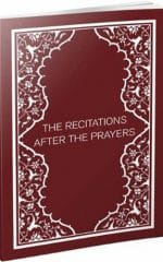 The Recitations after the Daily Prayers