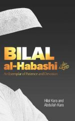 Bilal al-Habashi: An Examplar of Patience and Devotion