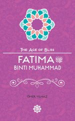 Fatima Bint Muhammad - The Age of Bliss Series