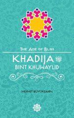Khadija Bint Khuwaylid - The Age of Bliss Series