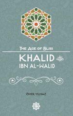 Khalid Ibn Al-Walid - The Age of Bliss Series