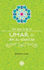 Umar ibn Al-Khattab - The Age of Bliss Series